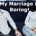 My Marriage is BORING! Should I Have an Affair?